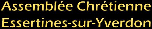 Assemblée Chrétienne  -  Essertines-sur-Yverdon